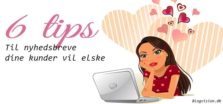 6 tips, til nyhedsbreve dine kunder vil elske